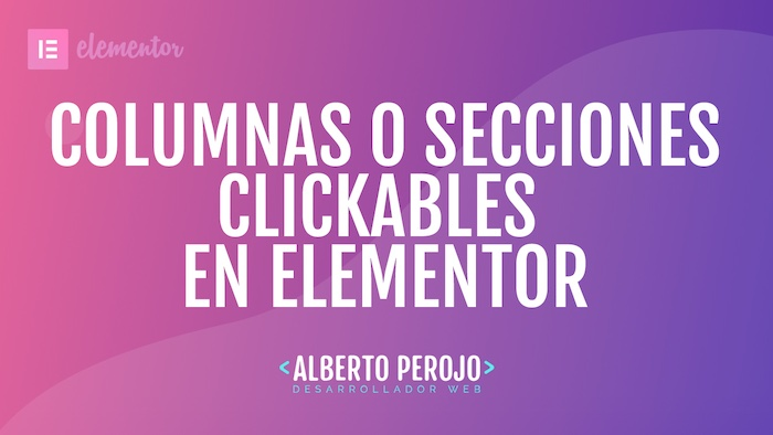 Elementor columnas o secciones clickables